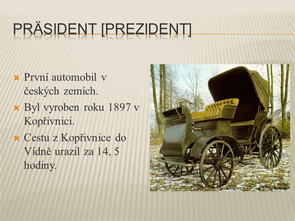  První automobil v českých zemích.  Byl vyroben roku 1897 v Kopřivnici.