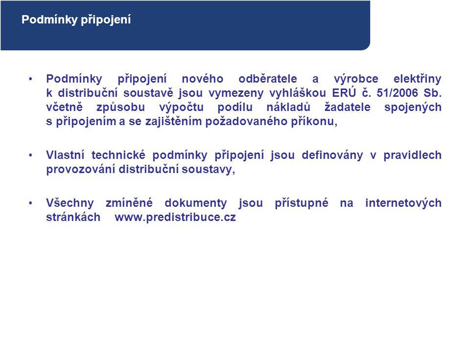Podmínky připojení nového odběratele a výrobce elektřiny k distribuční soustavě jsou vymezeny vyhláškou ERÚ č. 51/2006 Sb. včetně způsobu výpočtu podí