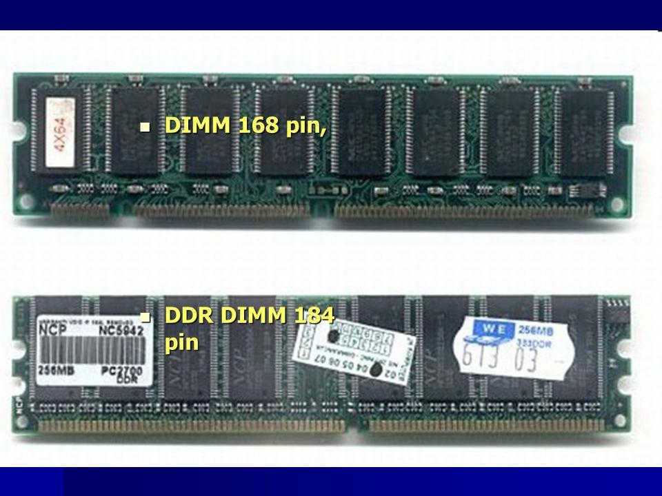 DIMM 168 pin, DIMM 168 pin, DDR DIMM 184 pin DDR DIMM 184 pin