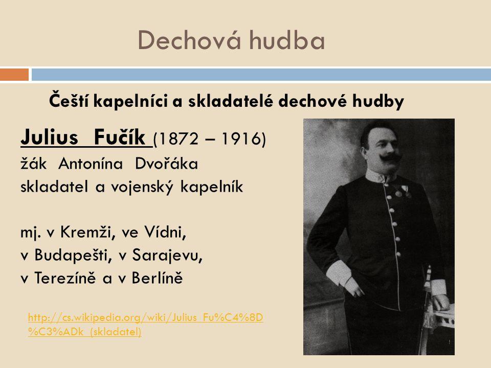 Čeští kapelníci a skladatelé dechové hudby Bedřich Smetana (1824-1884) skladby: Pochod Národní gardy Pochod Studentské legie (uk.)uk Píseň svobody ad.