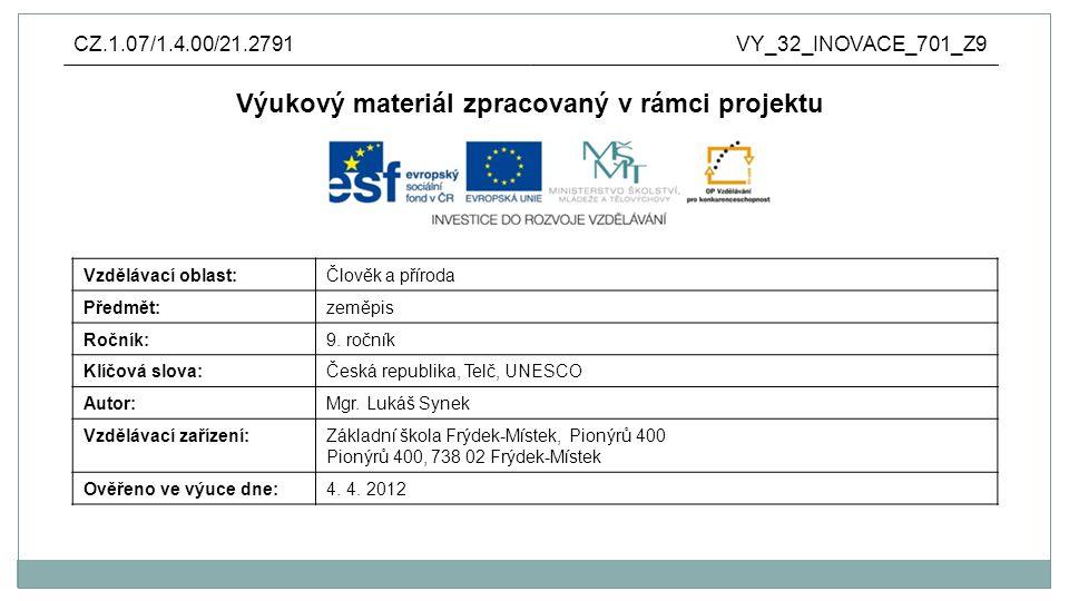 Anotace: výukový materiál vytvořen jako prezentace v aplikaci Microsoft PowerPoint pro využití všech možností prezentace je nutné připojení na internet stručné seznámení s historií Telče, zápisem do seznamu UNESCO a nejvýznamnějšími památkami