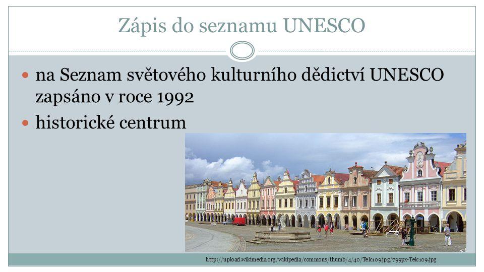 Zápis do seznamu UNESCO na Seznam světového kulturního dědictví UNESCO zapsáno v roce 1992 historické centrum http://upload.wikimedia.org/wikipedia/commons/thumb/4/40/Telc109.jpg/799px-Telc109.jpg