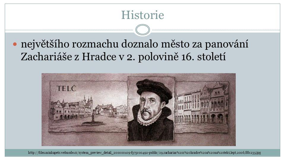 Historie největšího rozmachu doznalo město za panování Zachariáše z Hradce v 2.