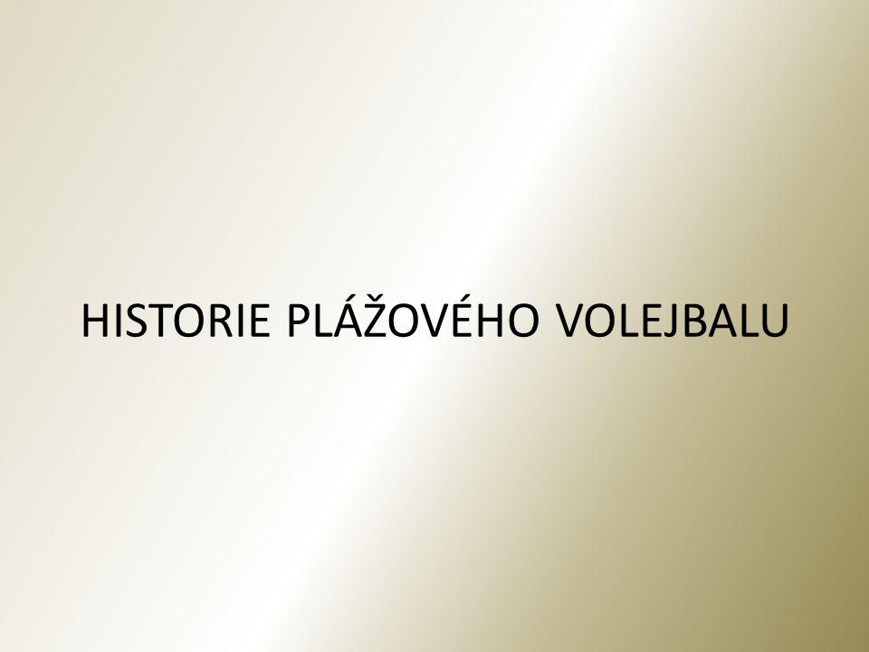 HISTORIE PLÁŽOVÉHO VOLEJBALU