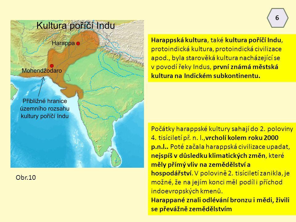 Harappská kultura, také kultura poříčí Indu, protoindická kultura, protoindická civilizace apod., byla starověká kultura nacházející se v povodí řeky