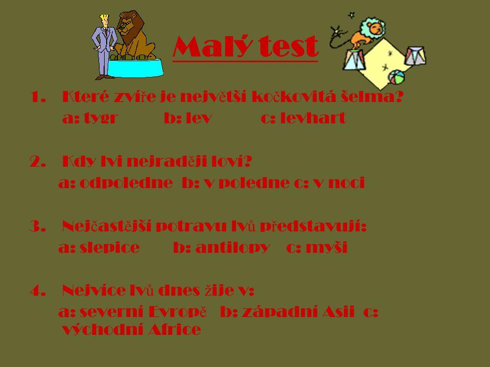 Malý test 1.Které zví ř e je nejv ě tší ko č kovitá šelma.