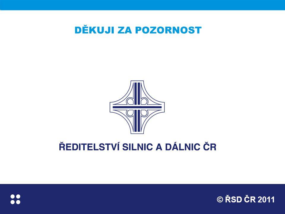 © ŘSD ČR 2011 DĚKUJI ZA POZORNOST