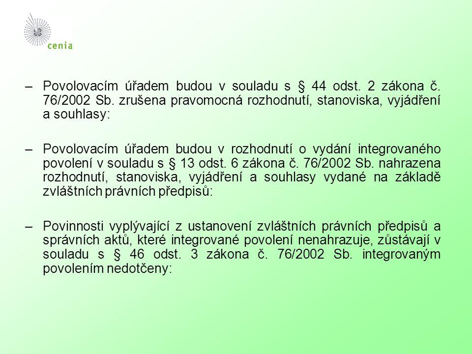 –Povolovacím úřadem budou v souladu s § 44 odst. 2 zákona č.