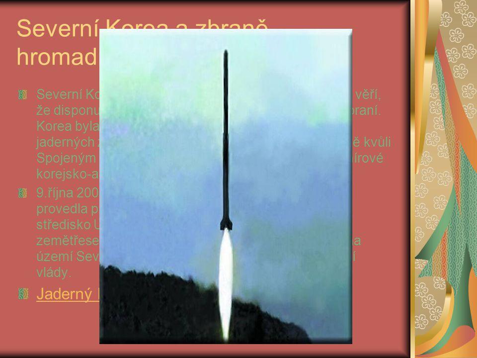 Severní Korea a zbraně hromadného ničení Severní Korea tvrdí že vlastní atomové zbraně. Mnozí věří, že disponuje také značným množstvím chemických zbr