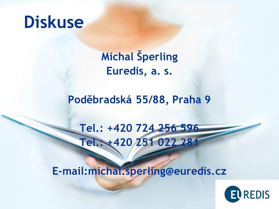 Diskuse Michal Šperling Euredis, a. s. Poděbradská 55/88, Praha 9 Tel.: +420 724 256 596 Tel.: +420 251 022 281 E-mail:michal.sperling@euredis.cz