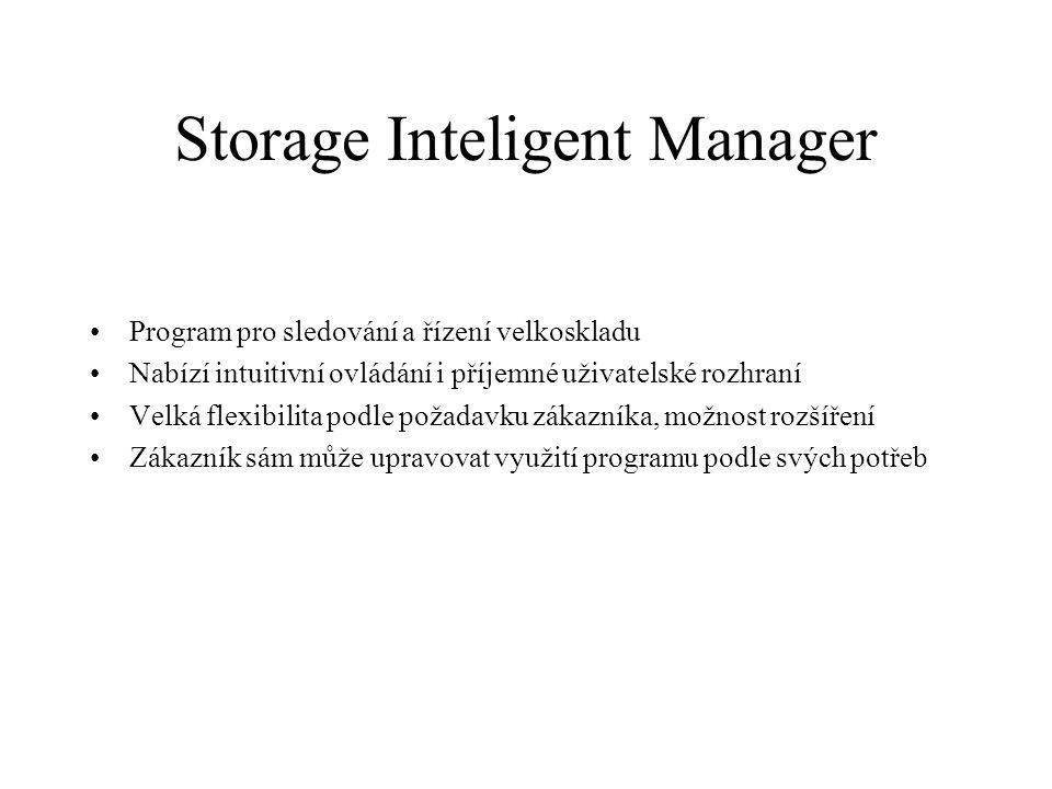 Storage Inteligent Manager Program pro sledování a řízení velkoskladu Nabízí intuitivní ovládání i příjemné uživatelské rozhraní Velká flexibilita podle požadavku zákazníka, možnost rozšíření Zákazník sám může upravovat využití programu podle svých potřeb