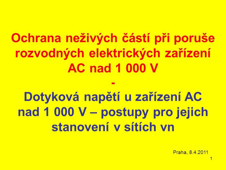 1 Ochrana neživých částí při poruše rozvodných elektrických zařízení AC nad 1 000 V - Dotyková napětí u zařízení AC nad 1 000 V – postupy pro jejich s