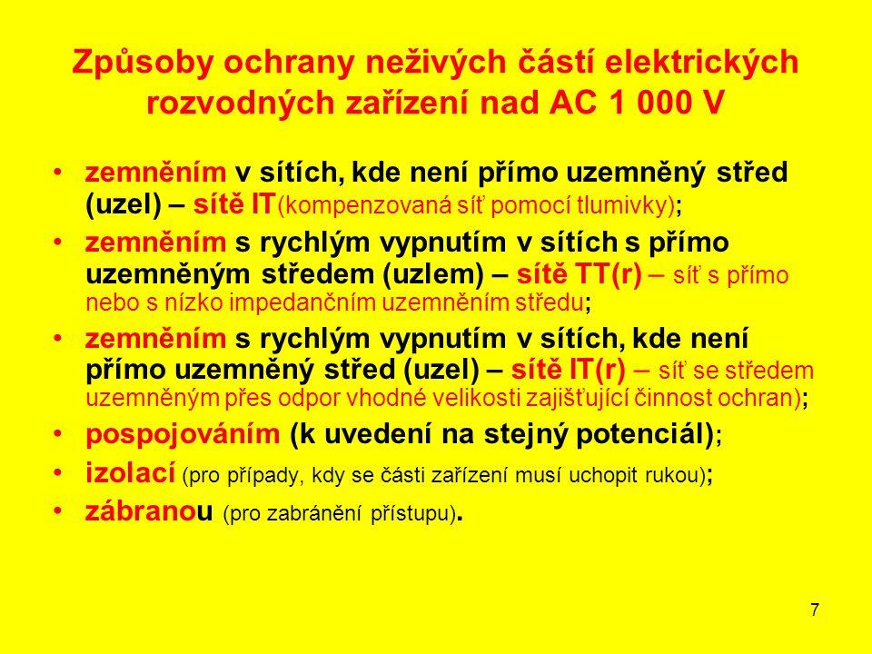 7 Způsoby ochrany neživých částí elektrických rozvodných zařízení nad AC 1 000 V zemněním v sítích, kde není přímo uzemněný střed (uzel) – sítě IT (ko