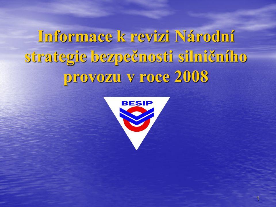 1 Informace k revizi Národní strategie bezpečnosti silničního provozu v roce 2008