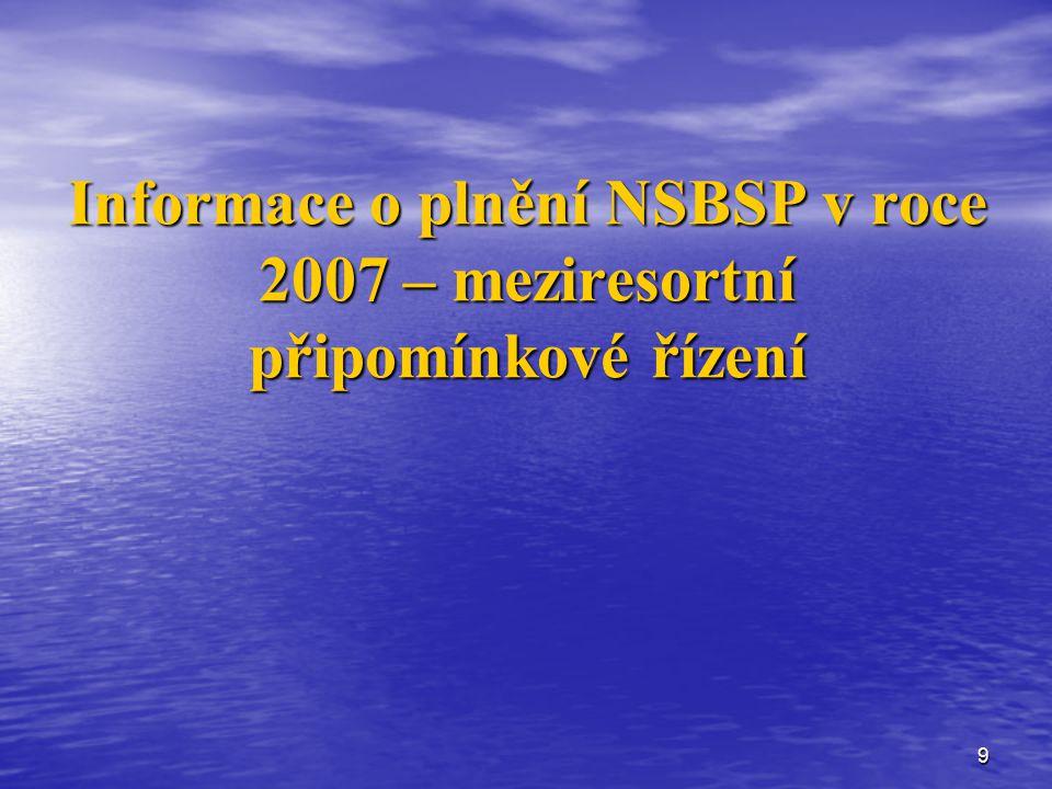 9 Informace o plnění NSBSP v roce 2007 – meziresortní připomínkové řízení