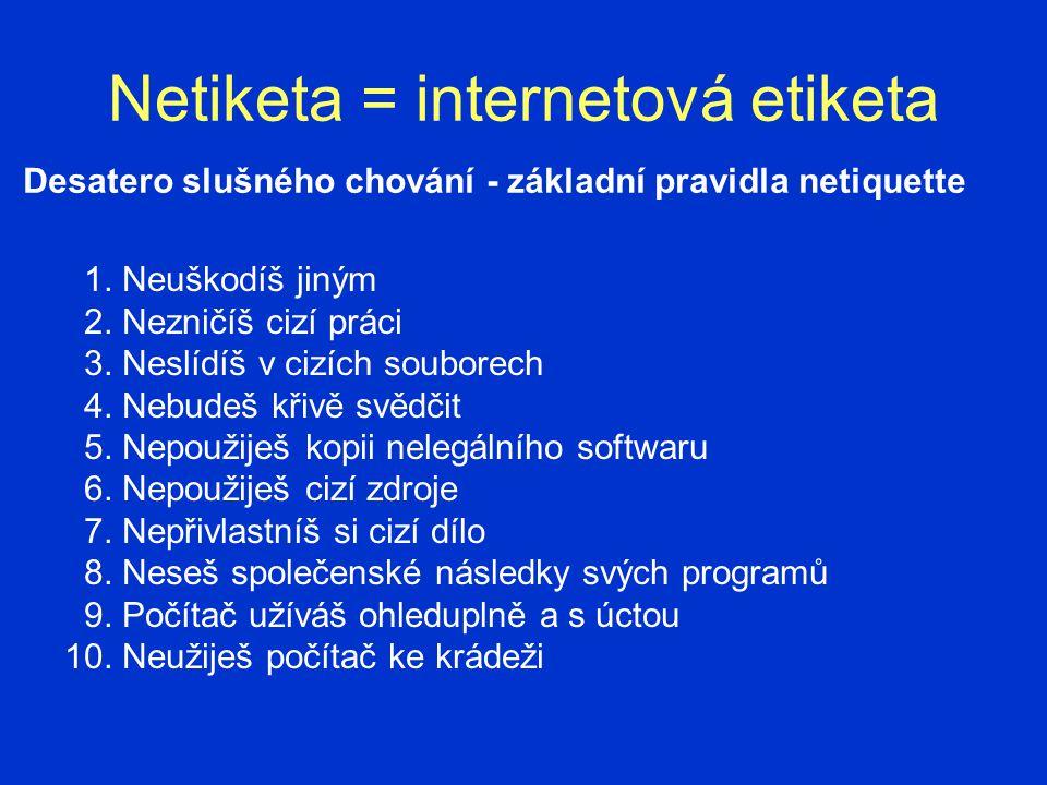 Zdroje http://zam.opf.slu.cz/botlik/Cd-II/CD-filtrace/fi3.htm http://media02.hongkiat.com/freelancers-saving-the-internet/the-internet.jpg http://lorenc.info/soubory/netetika.pdf