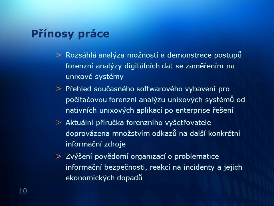 10 Přínosy práce > Rozsáhlá analýza možností a demonstrace postupů forenzní analýzy digitálních dat se zaměřením na unixové systémy > Přehled současné