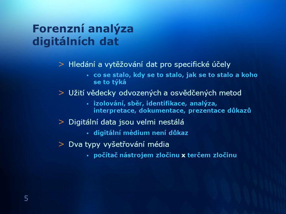 5 Forenzní analýza digitálních dat > Hledání a vytěžování dat pro specifické účely co se stalo, kdy se to stalo, jak se to stalo a koho se to týká > U