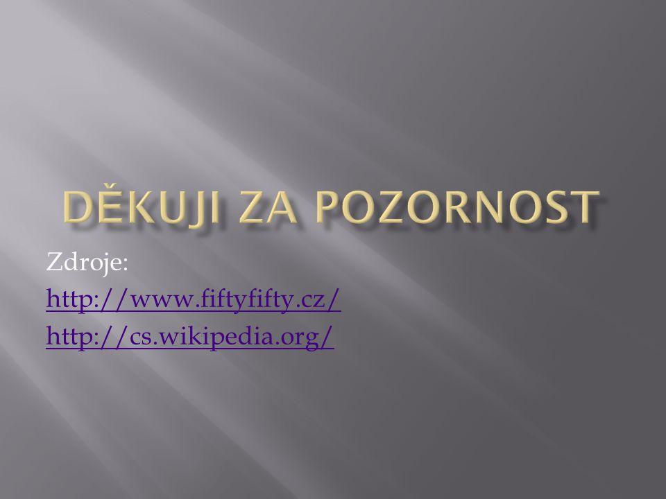 Zdroje: http://www.fiftyfifty.cz/ http://cs.wikipedia.org/