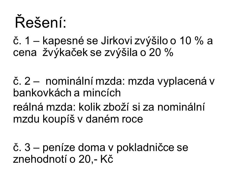 Řešení: č. 1 – kapesné se Jirkovi zvýšilo o 10 % a cena žvýkaček se zvýšila o 20 % č.
