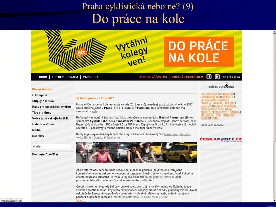 Praha cyklistická nebo ne (9) Do práce na kole