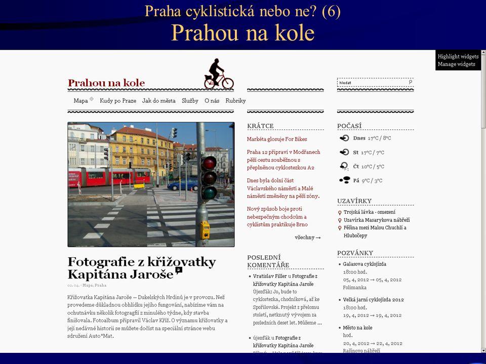 Praha cyklistická nebo ne? (6) Prahou na kole