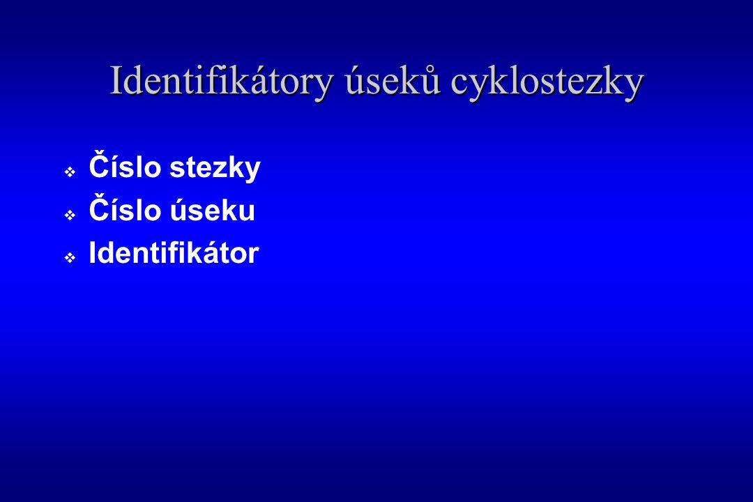 Identifikátory úseků cyklostezky  Číslo stezky  Číslo úseku  Identifikátor