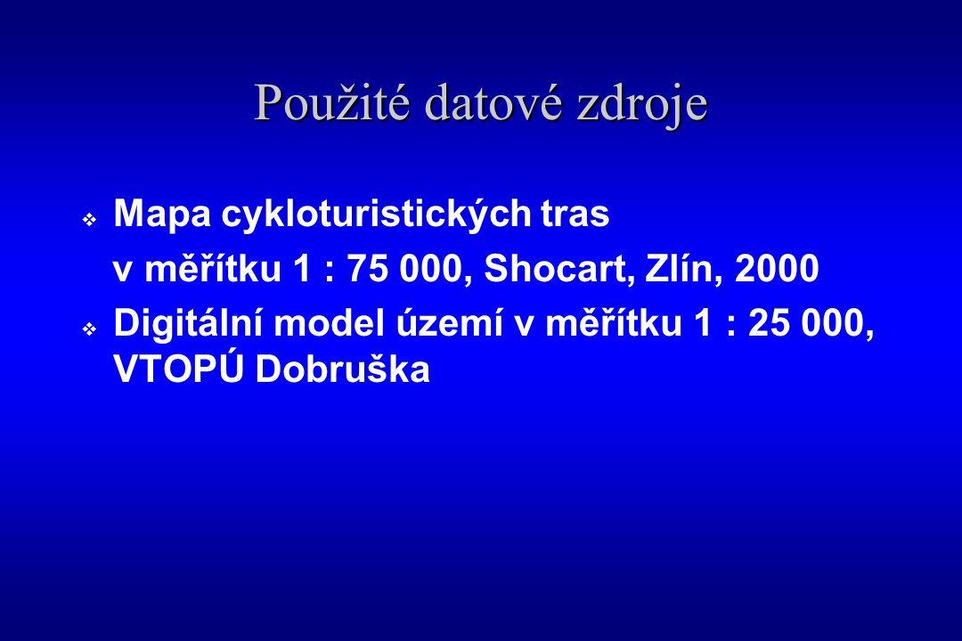 Použité datové zdroje  Mapa cykloturistických tras v měřítku 1 : 75 000, Shocart, Zlín, 2000  Digitální model území v měřítku 1 : 25 000, VTOPÚ Dobruška