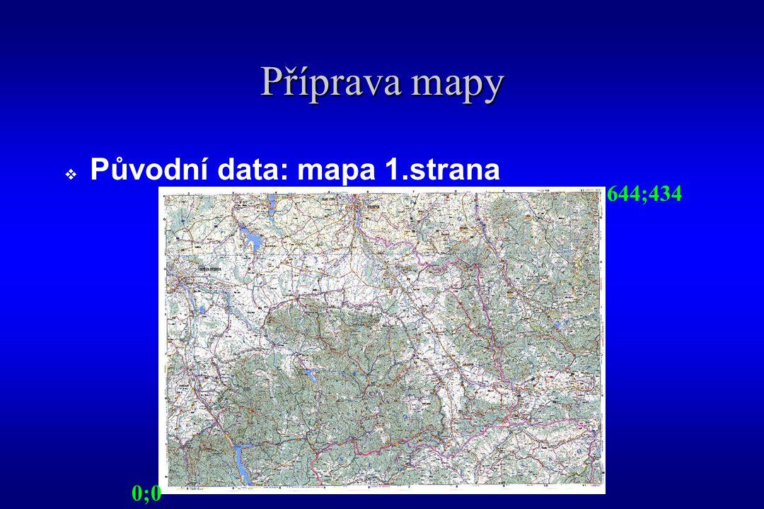 Příprava mapy  Původní data: mapa 2.strana 0;0 644;434