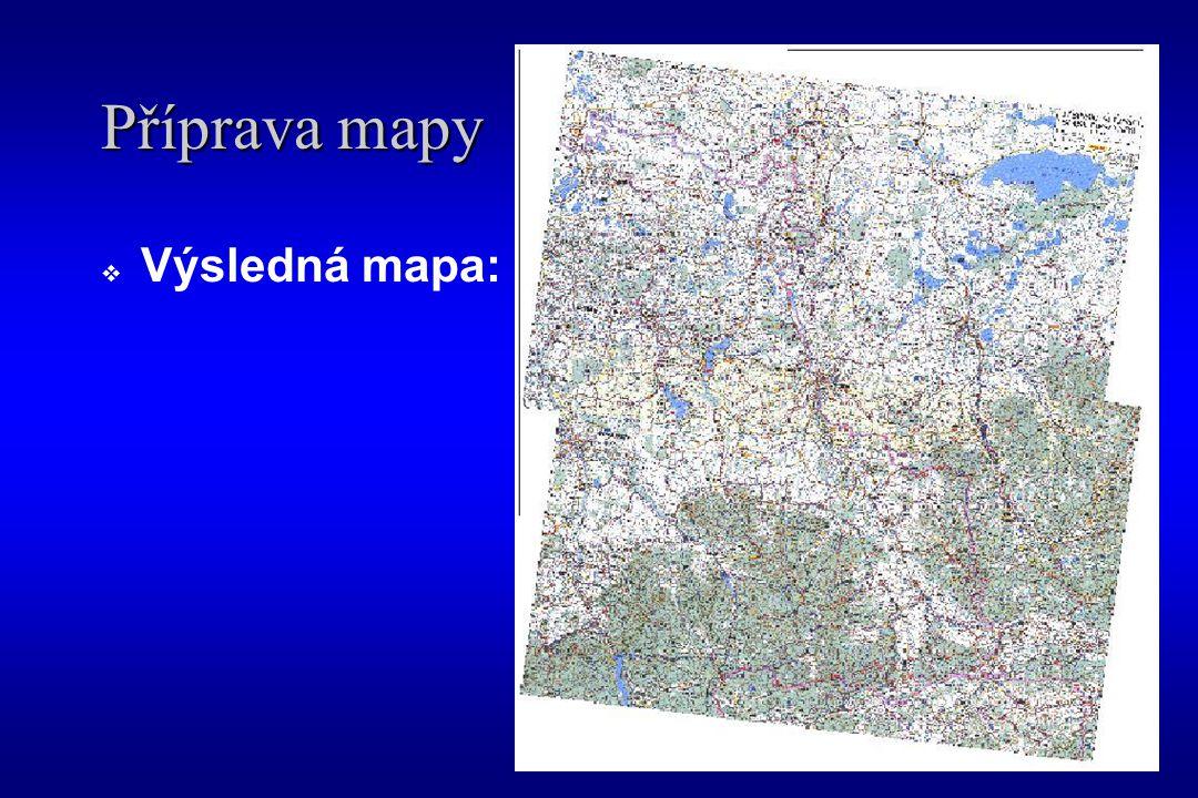 Příprava mapy  Výsledná mapa:
