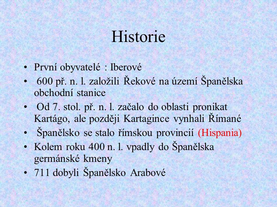 Historie První obyvatelé : Iberové 600 př.n. l.