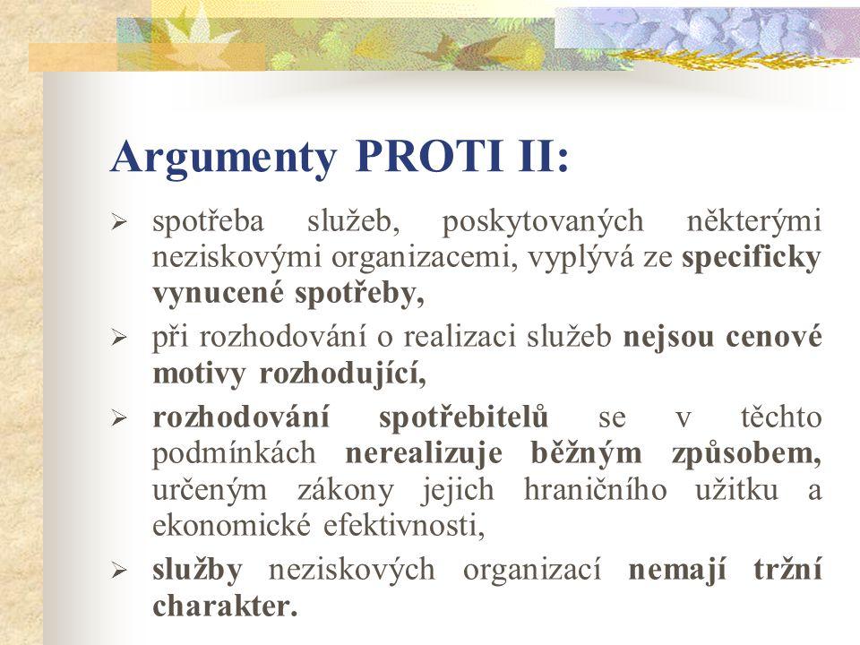 Argumenty PRO I:  neziskové organizace se v posledních letech dostávají do situace rostoucí soutěživosti o získání příjmů i klientů.