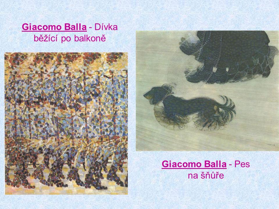 Giacomo Balla - Dívka běžící po balkoně Giacomo Balla - Pes na šňůře