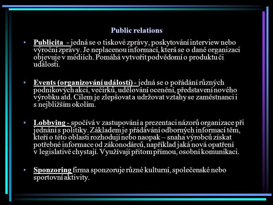 Public relations Publicita - jedná se o tiskové zprávy, poskytování interview nebo výroční zprávy. Je neplacenou informací, která se o dané organizaci