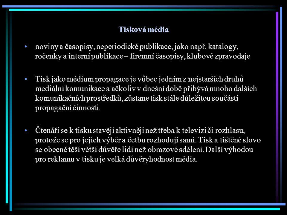 Tisková média noviny a časopisy, neperiodické publikace, jako např. katalogy, ročenky a interní publikace – firemní časopisy, klubové zpravodaje Tisk