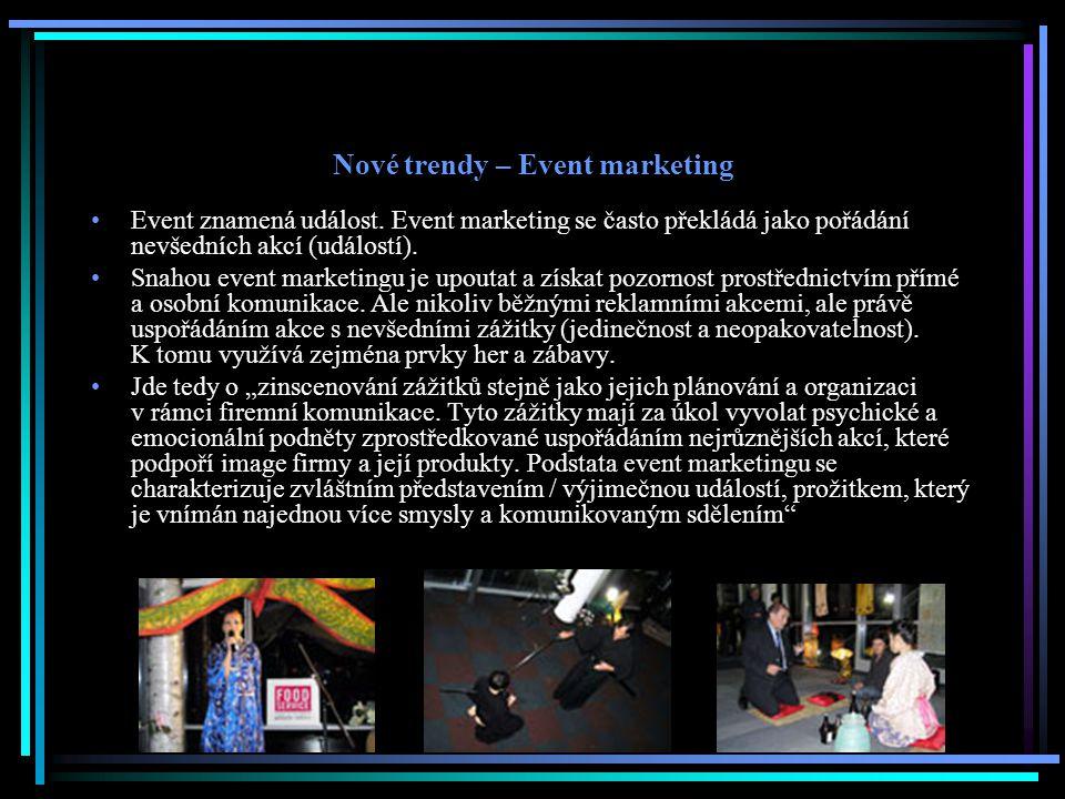 Nové trendy – Event marketing Event znamená událost. Event marketing se často překládá jako pořádání nevšedních akcí (událostí). Snahou event marketin