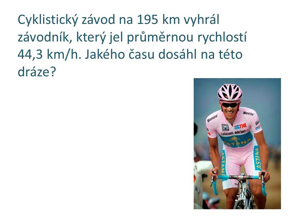 Cyklistický závod na 195 km vyhrál závodník, který jel průměrnou rychlostí 44,3 km/h. Jakého času dosáhl na této dráze?