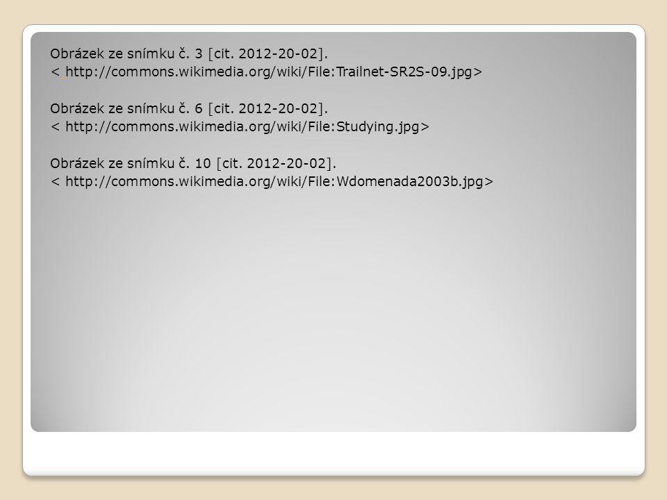 Obrázek ze snímku č. 3 [cit. 2012-20-02]. Obrázek ze snímku č. 6 [cit. 2012-20-02]. Obrázek ze snímku č. 10 [cit. 2012-20-02].