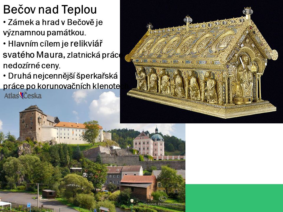 Bečov nad Teplou Zámek a hrad v Bečově je významnou památkou.