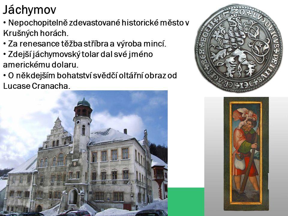 Jáchymov Nepochopitelně zdevastované historické město v Krušných horách.