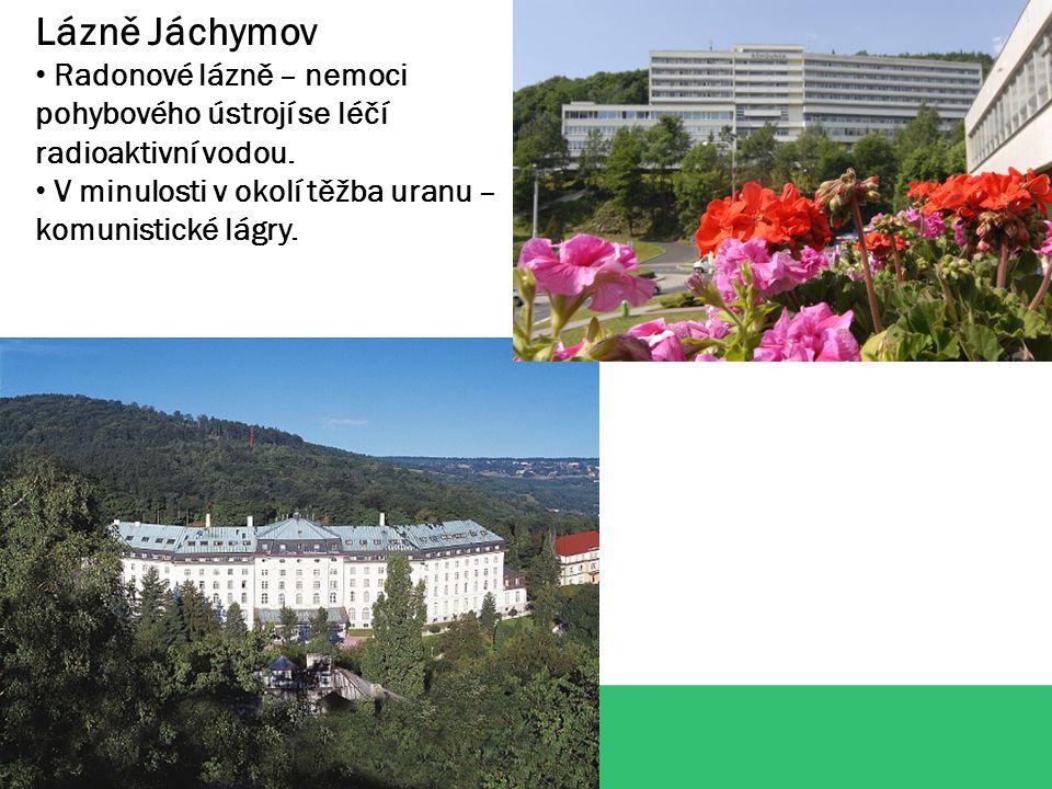 Lázně Jáchymov Radonové lázně – nemoci pohybového ústrojí se léčí radioaktivní vodou.