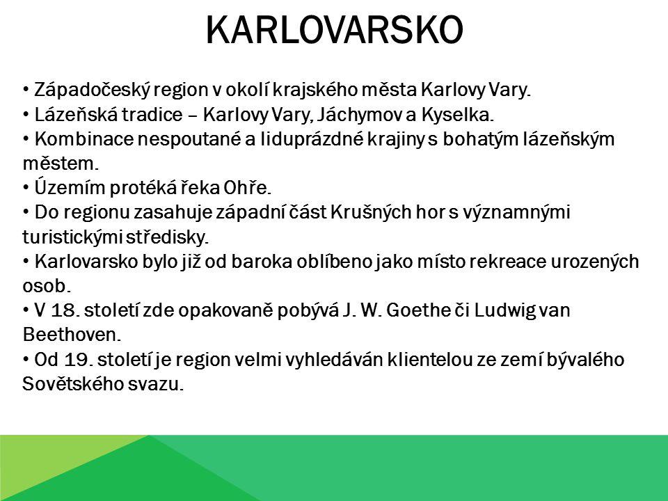 KARLOVARSKO Západočeský region v okolí krajského města Karlovy Vary.