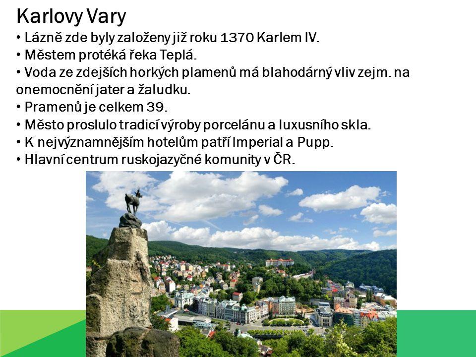 Karlovy Vary Lázně zde byly založeny již roku 1370 Karlem IV.