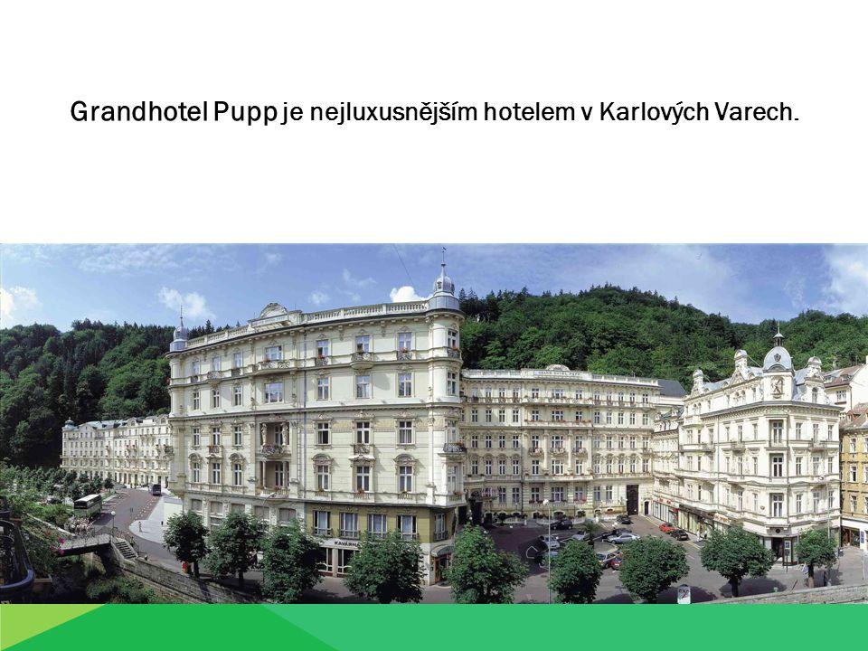 Grandhotel Pupp je nejluxusnějším hotelem v Karlových Varech.