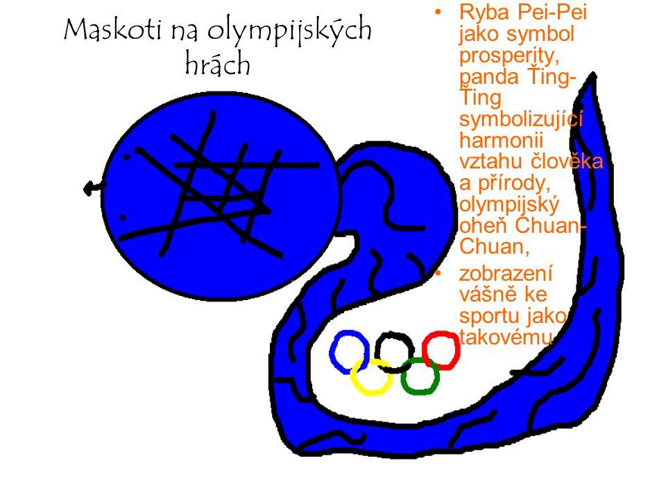 Maskoti na olympijských hrách Ryba Pei-Pei jako symbol prosperity, panda Ťing- Ťing symbolizující harmonii vztahu člověka a přírody, olympijský oheň C