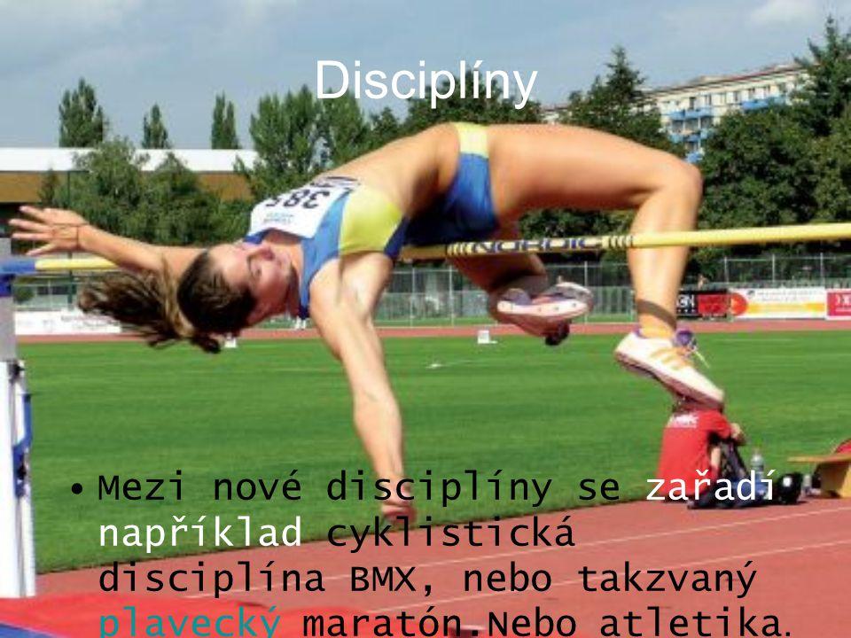 Disciplíny Mezi nové disciplíny se zařadí například cyklistická disciplína BMX, nebo takzvaný plavecký maratón.Nebo atletika.