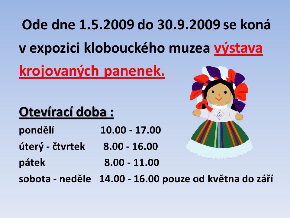 Ode dne 1.5.2009 do 30.9.2009 se koná v expozici klobouckého muzea výstava krojovaných panenek.