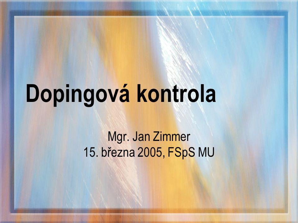 Dopingová kontrola Mgr. Jan Zimmer 15. března 2005, FSpS MU
