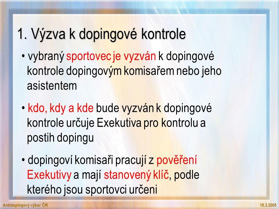 Antidopingový výbor ČR15.3.2005 1. Výzva k dopingové kontrole vybraný sportovec je vyzván k dopingové kontrole dopingovým komisařem nebo jeho asistent