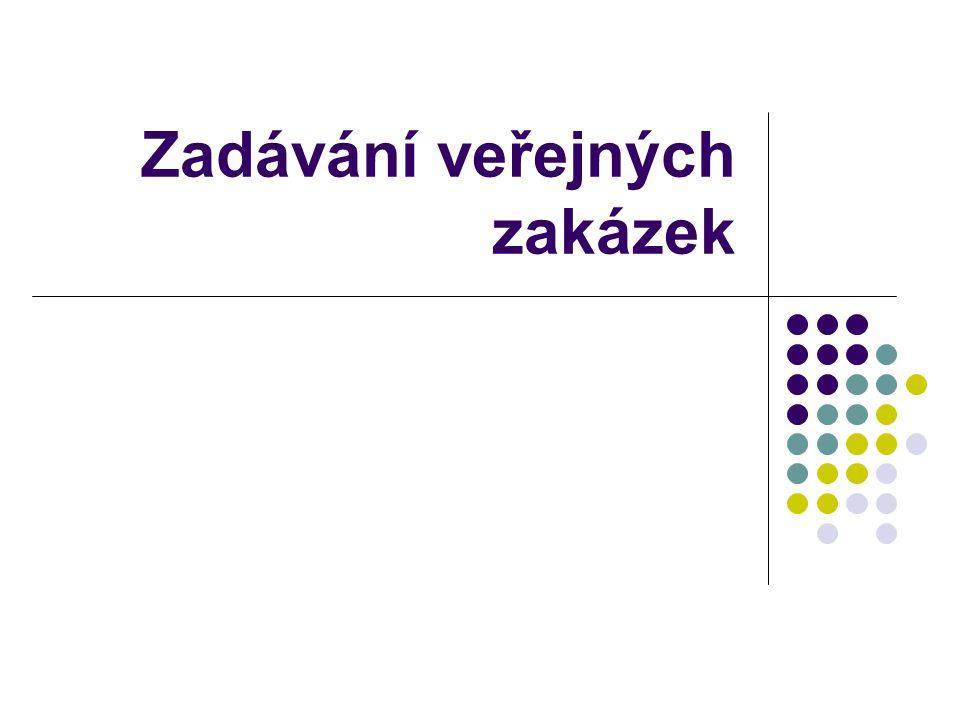 Zásady evropského práva - pokračování zadavatel musí zvolit 1 ze 4 postupů 1.